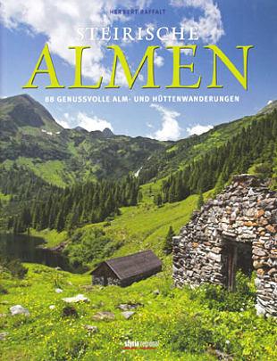 Steirische Almen - 88 Genussvolle Alm und Huettenwanderungen